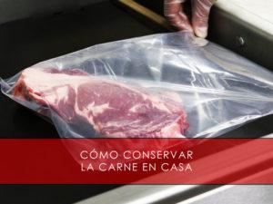como conservar la carne en casa