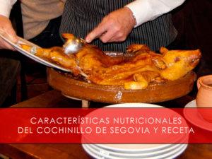caracteristicas nutricionales del cochinillo de segovia y receta