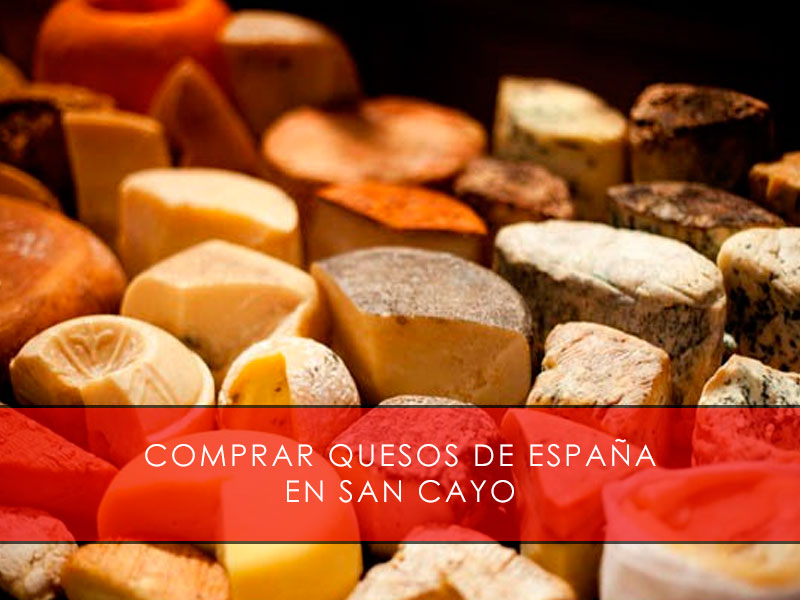 Comprar quesos de España en San Cayo