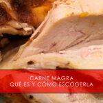 Carne magra: qué es y cómo escogerla