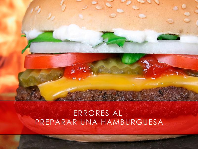 Errores al preparar una hamburguesa