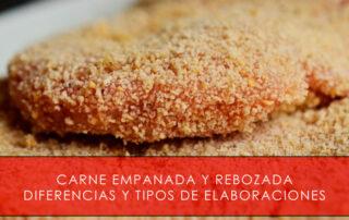Carne empanada y rebozada: diferencias y tipos de elaboraciones