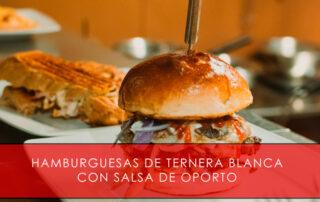 Hamburguesas de ternera blanca con salsa de Oporto - Carnicería San Cayo