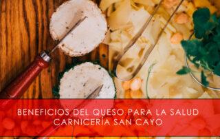 Beneficios del queso para la salud - Carnicería San Cayo