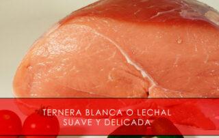 Ternera blanca o lechal, suave y delicada - Carnicería San Cayo