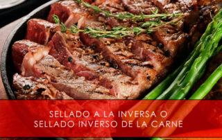 Sellado a la inversa o sellado inverso de la carne - Carnicería San Cayo